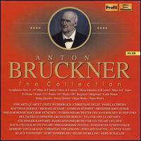 Anton Bruckner: The Collection - Andreas Schmidt (bass); Ania Vegry (soprano); Arnout Malfliet (bass); Bernhard Heinrichs (hautbois);...