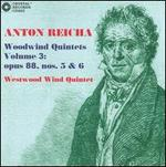 Anton Reicha: Woodwind Quintets, Vol. 3: Opus 88, Nos. 5 & 6
