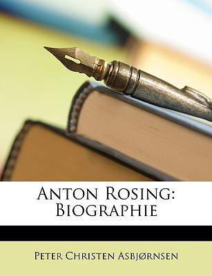 Anton Rosing: Biographie - Asbjornsen, Peter Christen