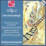 Anton Schoendlinger: Sonate f�r Viola und Klavier; Zweites Streichquartett; etc.