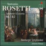 Antonio Rosetti: Symphonies & Concertos Vol. 1 & 2