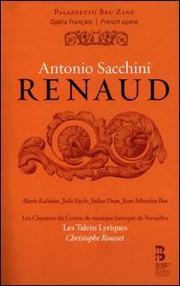 Antonio Sacchini: Renaud - Chantal Santon Jeffery (soprano); Cyrille Dubois (tenor); Jean-Sébastien Bou (baritone); Jennifer Borghi (mezzo-soprano);...