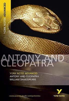 Antony and Cleopatra: York Notes Advanced - Shakespeare, William