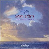 Antony Pitts: Seven Letters - Alexander Hickey (tenor); Alexander L'Estrange (alto); Benjamin Rayfield (tenor); Francis Brett (bass);...