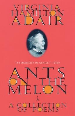 Ants on the Melon: A Collection of Poems - Adair, Virginia Hamilton