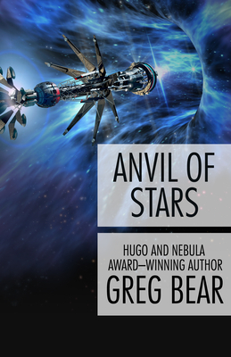 Anvil of Stars - Bear, Greg