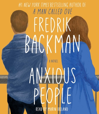 Anxious People - Backman, Fredrik, and Ireland, Marin (Read by)