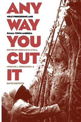 Any Way You Cut It - Stull, Donald D, Professor (Editor), and Broadway, Michael J (Editor), and Griffith, David (Editor)
