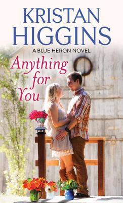 Anything for You: A Blue Heron Novel - Higgins, Kristan