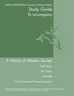 AP Study Guide for a History of Western Society Since 1300 - McKay, John P, and Hill, Bennett D, and Buckler, John