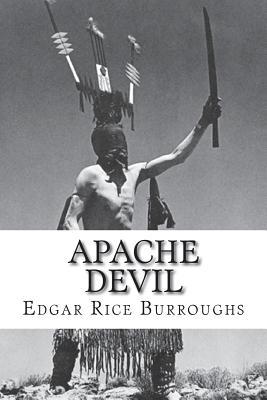 Apache Devil - Burroughs, Edgar Rice