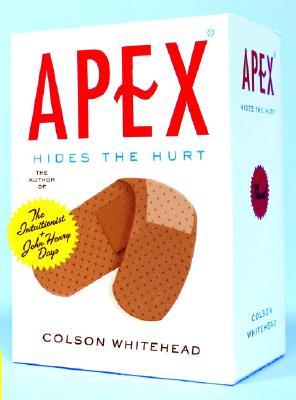 Apex Hides the Hurt - Whitehead, Colson