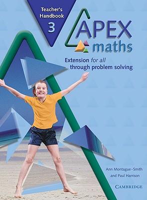 Apex Maths 3 Teacher's Handbook: Extension for All Through Problem Solving - Montague-Smith, Ann, and Harrison, Paul, Dr.