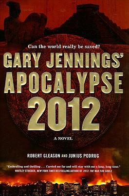 Apocalypse 2012 - Jennings, Gary, and Gleason, Robert, and Podrug, Junius