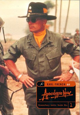 Apocalypse Now: A Bloomsbury Movie Guide - French, Karl