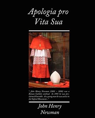 Apologia Pro Vita Sua - Henry Newman, John