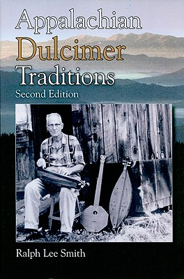 Appalachian Dulcimer Traditions - Smith, Ralph Lee