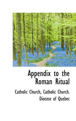 Appendix to the Roman Ritual - Church, Catholic