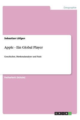 Apple - Ein Global Player - Lofgen, Sebastian