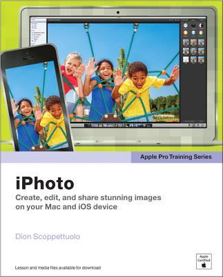Apple Pro Training Series: iPhoto - Scoppettuolo, Dion