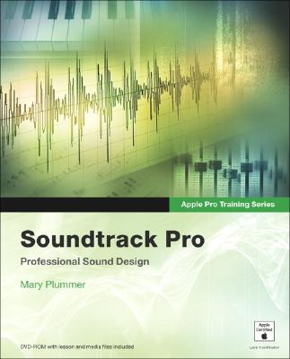 Apple Pro Training Series: Soundtrack Pro - Plummer, Mary