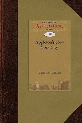 Appleton's New York City and Vicinity Gu - Wellington Williams, Williams