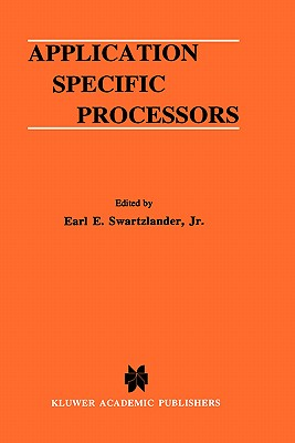 Application Specific Processors - Swartzlander Jr, Earl E (Editor)