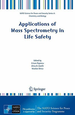 Applications of Mass Spectrometry in Life Safety - Popescu, Crisan (Editor), and Zamfir, Alina D (Editor), and Dinca, Nicolae (Editor)