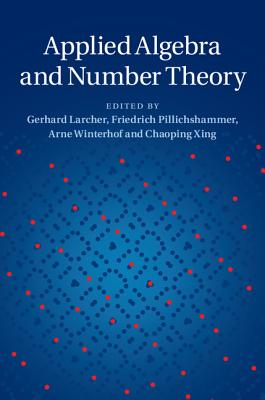 Applied Algebra and Number Theory - Larcher, Gerhard (Editor)