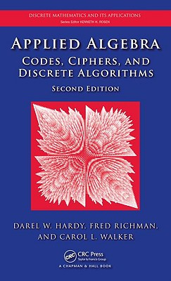 Applied Algebra: Codes, Ciphers, and Discrete Algorithms - Hardy, Darel W, and Richman, Fred, and Walker, Carol L