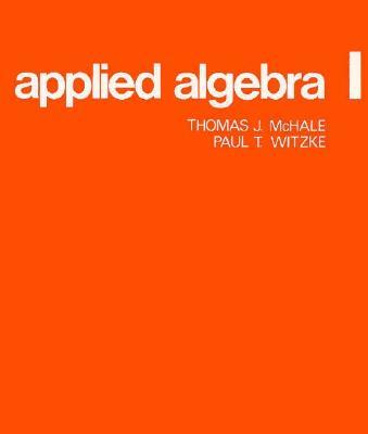 Applied Algebra I - McHale, Thomas J