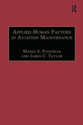 Applied Human Factors in Aviation Maintenance - Patankar, Manoj S., and Taylor, James C.