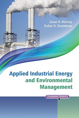 Applied Industrial Energy and Environmental Management - Morvay, Zoran, and Gvozdenac, Dusan