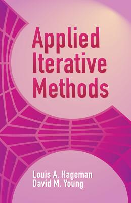 Applied Iterative Methods - Hageman, Louis A, and Young, David M