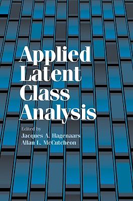 Applied Latent Class Analysis - Hagenaars, Jacques A (Editor), and McCutcheon, Allan L (Editor)