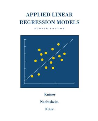 Applied Linear Regression Models - Kutner, Michael H, PH.D., and Nachtsheim, Christopher J, and Neter, John