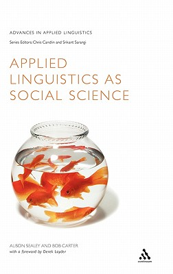 Applied Linguistics as Social Science - Sealey, Alison