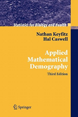 Applied Mathematical Demography - Keyfitz, Nathan, and Caswell, Hal