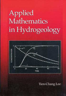 Applied Mathematics in Hydrogeology - Lee, Tien-Chang