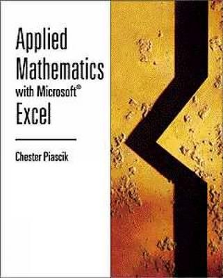 Applied Mathematics with Microsoft Excel - Piascik, Chester