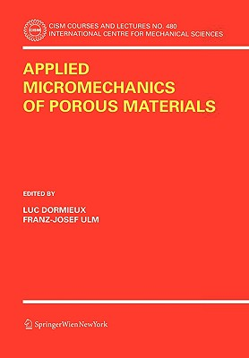 Applied Micromechanics of Porous Materials - Dormieux, Luc (Editor), and Ulm, Franz-Josef (Editor)