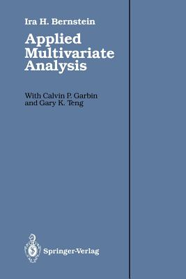 Applied Multivariate Analysis - Bernstein, Ira H, Dr., and Garbin, Calvin P, and Teng, Gary K