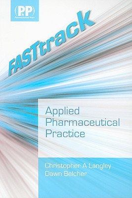 Applied Pharmaceutical Practice - Langley, Christopher A, and Belcher, Dawn