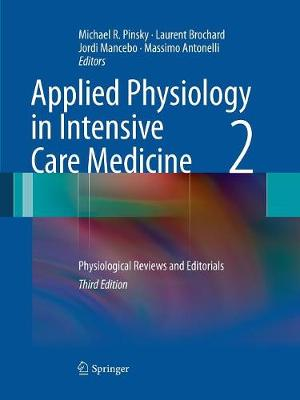 Applied Physiology in Intensive Care Medicine 2: Physiological Reviews and Editorials - Pinsky, Michael R (Editor)