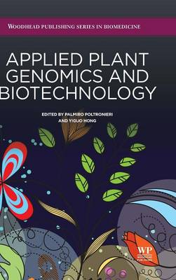 Applied Plant Genomics and Biotechnology - Poltronieri, Palmiro, and Hong, Yiguo