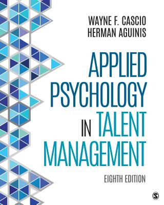 Applied Psychology in Talent Management - Cascio, Wayne F, and Aguinis, Herman
