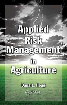 Applied Risk Management in Agriculture - Hoag, Dana L (Editor)