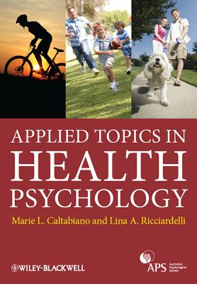 Applied Topics in Health Psychology - Caltabiano, Marie Louise, and Ricciardelli, Lina