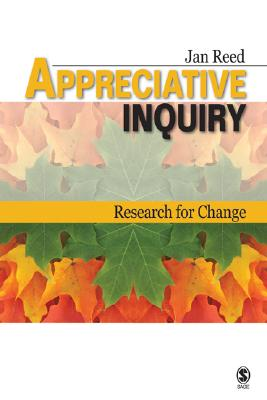 Appreciative Inquiry: Research for Change - Reed, Jan