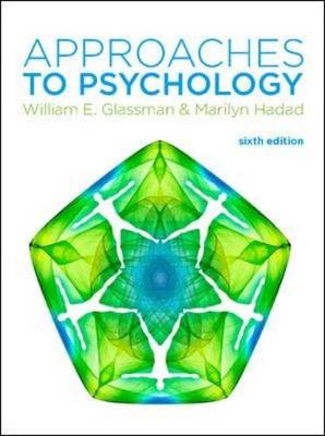 Approaches to Psychology - Glassman, William E., and Hadad, Marilyn